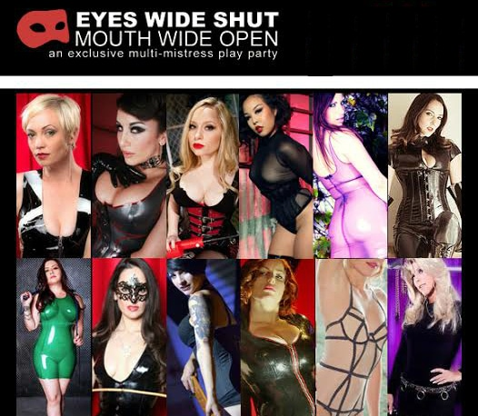 NOT ATTENDING BUT YOU STILL SHOULD: March 23 EYES WIDE SHUT Multi-Mistress Play Party