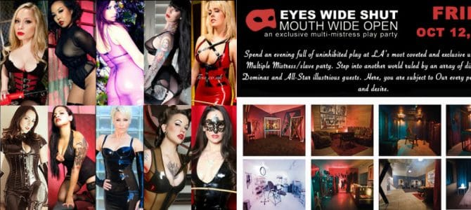 OCT 12: EYES WIDE SHUT Multi-Mistress Play Party